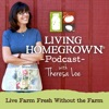 Living Homegrown Podcast with Theresa Loe artwork