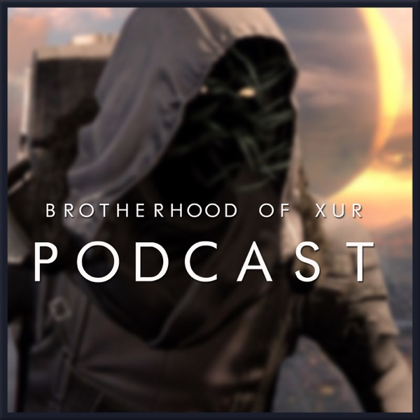 Brotherhood of Xûr Podcast