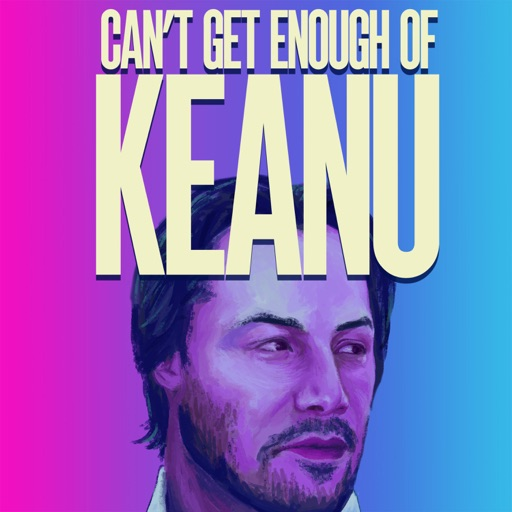 Cover image of Can't Get Enough of Keanu