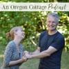 An Oregon Cottage Podcast: Simple Real Foods, Gardening & DIY artwork