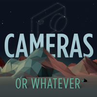 Cameras or Whatever - Photography Talk podcast