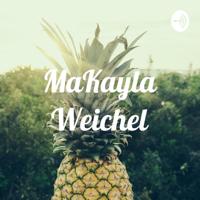 MaKayla Weichel podcast