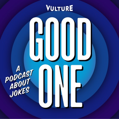 Good One: A Podcast About Jokes:Vulture