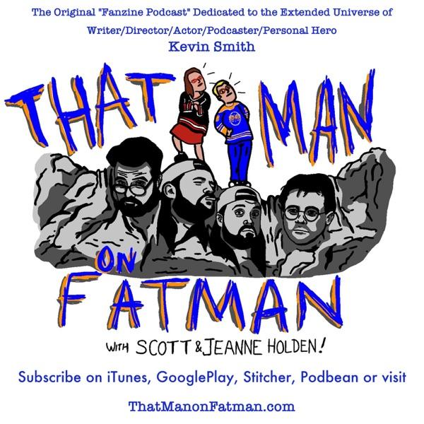 ThatMan on Fatman (The Original Kevin Smith FanBoy Podcast)