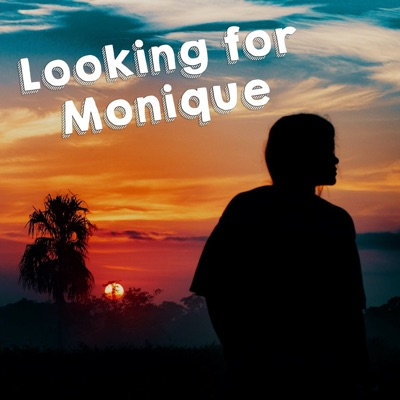 Looking for Monique