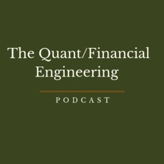 The Quant / Financial Engineering Podcast