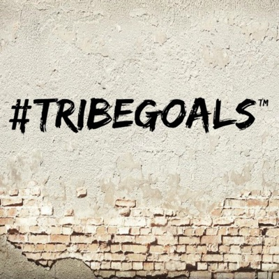 Introducing #TRIBEGOALS