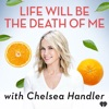 Life Will Be the Death of Me with Chelsea Handler artwork
