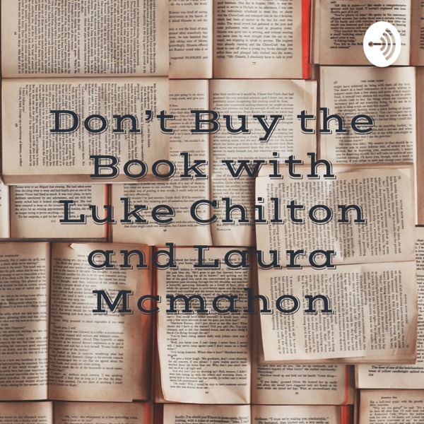 Don't Buy the Book with Luke Chilton and Laura Mcmahon