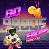 80 Proof 80s Podcast