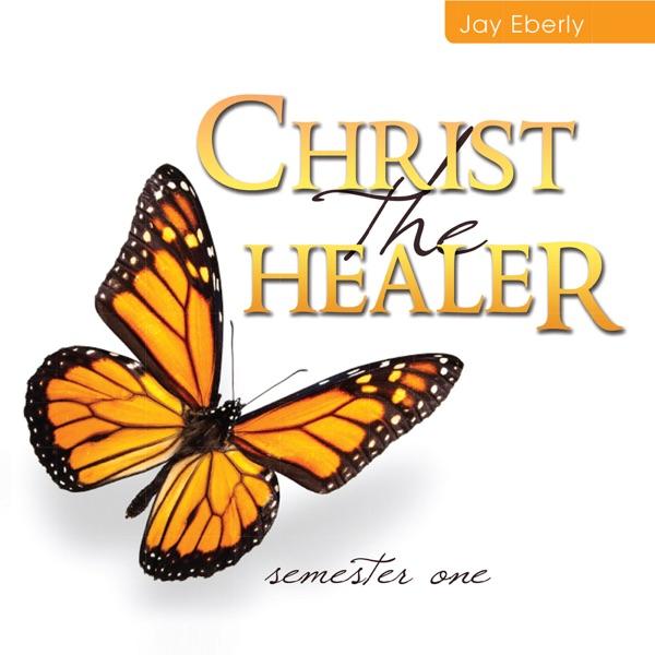 Christ the Healer: Semester 1