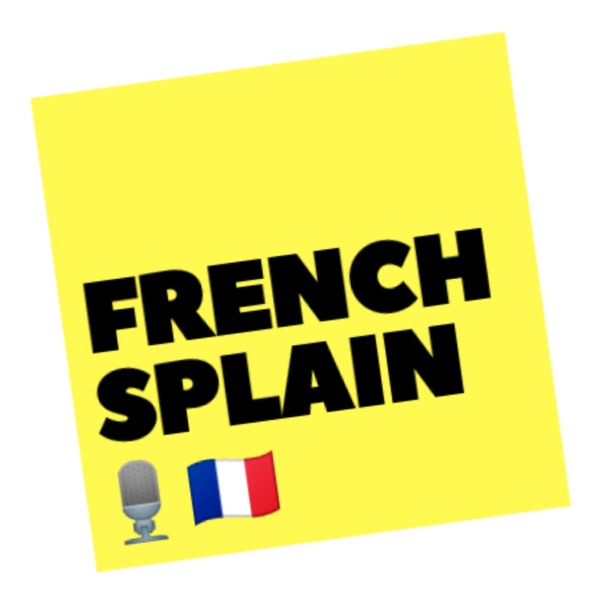 Frenchsplain - the podcast about everything French, including America