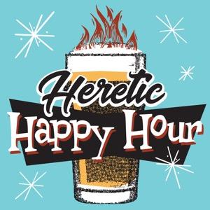 Heretic Happy Hour