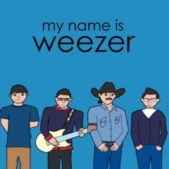 My Name is Weezer
