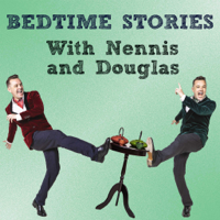 Bedtime Stories With Nennis And Douglas podcast