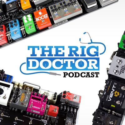 Rig Doctor Podcast: Tone Tips, Pedalboard Tricks, & Easy DIY Hacks:The Rig Doctor