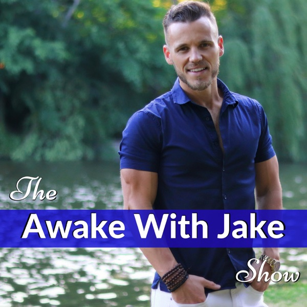 The Awake With Jake Show With Jake Woodard