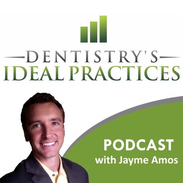 Dentistry's Ideal Practices Podcast | Dental Practice Management | Exclusively for Dentists