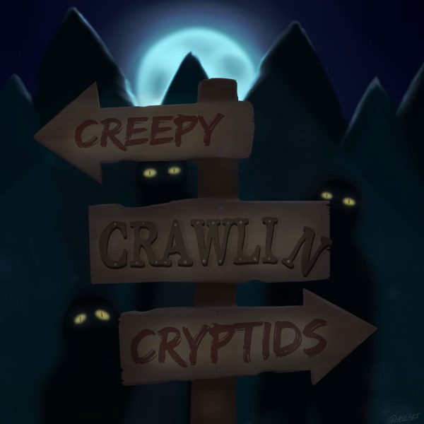 Creepy Crawlin Cryptids