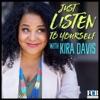 Just Listen to Yourself with Kira Davis artwork
