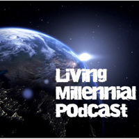 LIVING MILLENNIAL PODCAST podcast