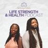 Life Strength & Health Podcast artwork