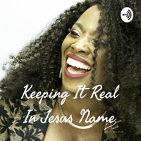 Keeping It Real In Jesus Name From Open Arms Ministries Worldwide podcast