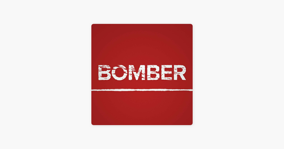 Bomber on Apple Podcasts