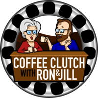 Coffee Clutch w/ Ron and Jill podcast