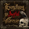 Everything Is Awful Forever artwork