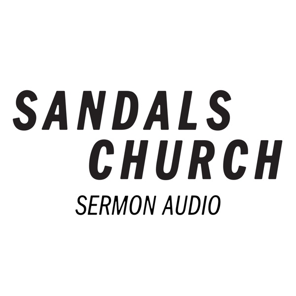 Sandals Church Sermon Audio