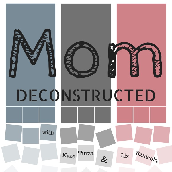 Mom Deconstructed Podcast