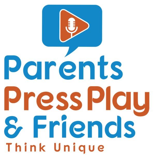 Parents Press Play & Friends