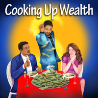 Cooking Up Wealth podcast