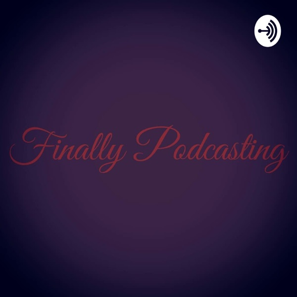 Finally Podcasting