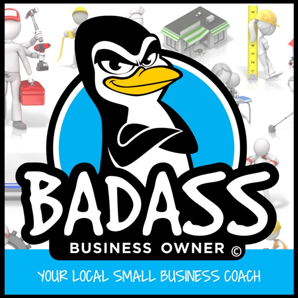 Badass Business Owners: Your Local Small Business Coach for More Profits & Sales