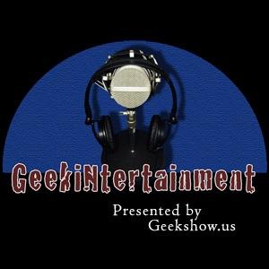 GeekiNtertainment – Geekshow