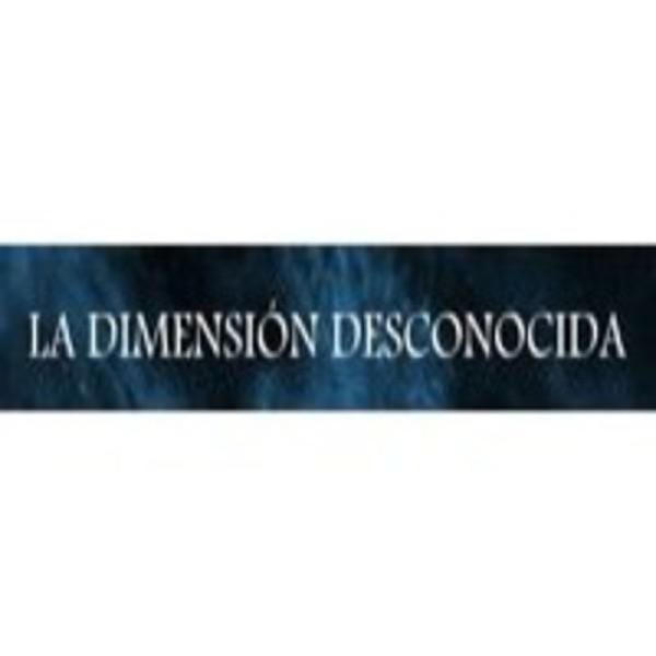 Podcast LA DIMENSIÓN DESCONOCIDA