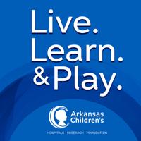 Live. Learn. & Play: An Arkansas Children's Podcast podcast