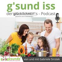 g'sund iss podcast von und mit Gabriele Sirotek podcast
