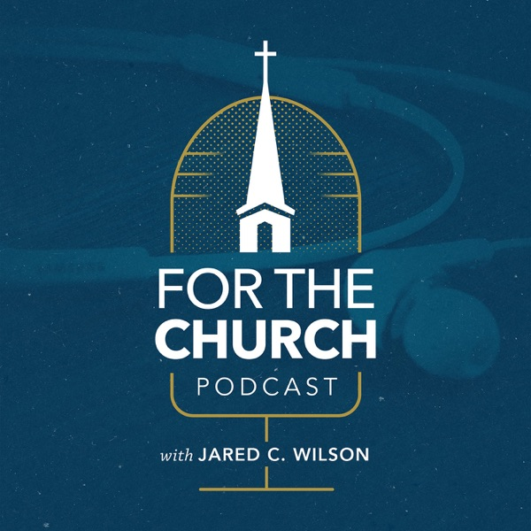 For the Church Podcast
