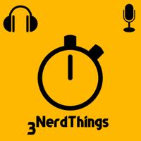 3NerdThings podcast