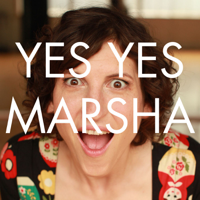 Yes Yes Marsha / Marsha Meets... podcast