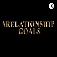 RelationshipGoals podcast