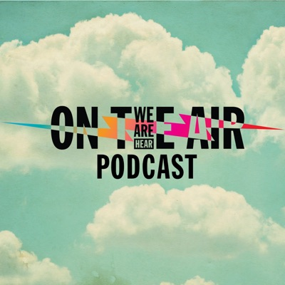 We Are Hear, On the Air