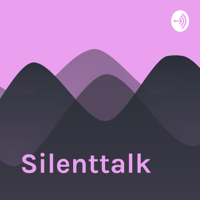 Silenttalk podcast