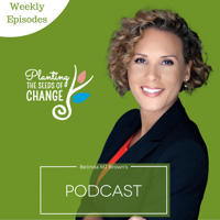 Planting The Seeds Of Change podcast