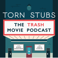 Torn Stubs: The TRASH Movie Podcast podcast