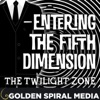 Entering the Fifth Dimension: A Twilight Zone Podcast artwork