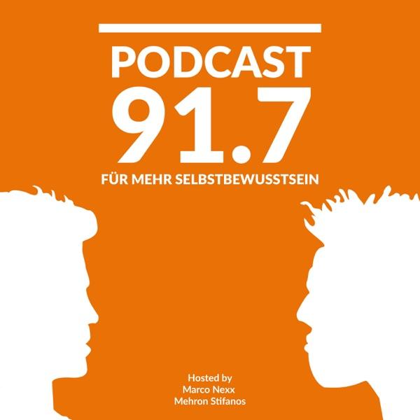 Podcast 91.7 | Persönlichkeitsentwicklung | Motivation | Selbstbewusstsein